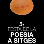 5a Festa de la Poesia a Sitges. 1,2 i 3 de juliol 2011