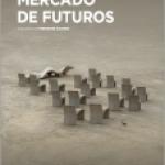 Barcelona cinema… MERCADO DE FUTUROS (Mercedes Álvarez, 2011)