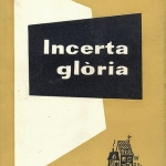 Cicle de lectura novel·les de la Guerra Civil Espanyola: Incerta glòria