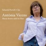 """Recomanacions de poesia: """"Antònia Vicens: massa deutes amb les flors"""" de Sebastià Portell i Clar."""