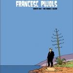 La Biblioteca El Carmel – Juan Marsé recomana: Les extraordinàries aventures de Francesc Pujols, de Sebastià Roig i Toni Benages