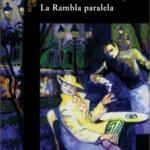 La Biblioteca El Carmel-Juan Marsé recomana… La Rambla paralela