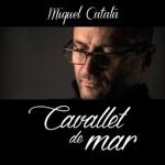 "Presentem ""Cavallet de mar"", de Miquel Català"