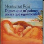 La Biblioteca El Carmel-Juan Marsé recomana… Digues que m'estimes encara que sigui mentira