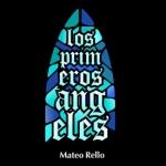 """""""Los primeros ángeles"""", de Mateo Rello"""