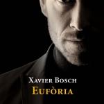 La Biblioteca El Carmel – Juan Marsé recomana: Eufòria, de Xavier Bosch