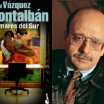 La Biblioteca El Carmel – Juan Marsé recomana: Los mares del Sur, de Manuel Vázquez Montalbán