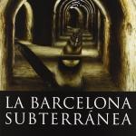La Biblioteca El Carmel-Juan Marsé recomana… La Barcelona subterránea
