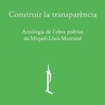 Construir la transparència. Antologia de l'obra poètica de Miquel-Lluís Muntané