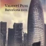 La Biblioteca El Carmel – Juan Marsé recomana: Barcelona 2101, de Valentí Puig