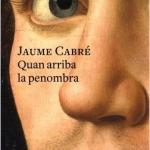 Aquest mes llegim a… Jaume Cabré
