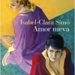 La Biblioteca El Carmel-Juan Marsé recomana … Amor meva de Isabel-Clara Simó