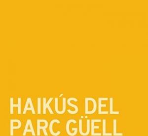 La BAB recomana… Haikús del Park Güell