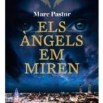 La Biblioteca El Carmel – Juan Marsé recomana: Els àngels em miren, de Marc Pastør