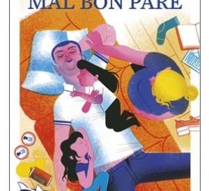 La Biblioteca El Carmel – Juan Marsé recomana: Mal bon pare, de Sergi Pons Codina