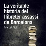 La Biblioteca El Carmel-Juan Marsé recomana… La veritable història del llibreter assassí de Barcelona