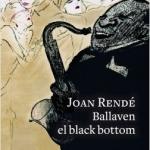 Biblioteca El Carmel-Juan Marsé recomana…Ballaven el black botton de Joan Rendé