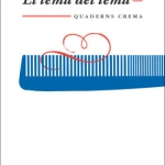 La Biblioteca El Carmel – Juan Marsé recomana: El tema del tema, de Quim Monzó
