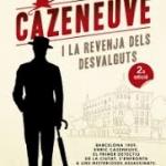 La Biblioteca El Carmel-Juan Marsé recomana… Cazeneuve i la revenja dels desvalguts