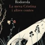 La Biblioteca El Carmel – Juan Marsé recomana: La meva Cristina i altres contes, de Mercè Rodoreda