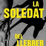 La Biblioteca El Carmel – Juan Marsé recomana: La soledat del llebrer, de Manel Aljama