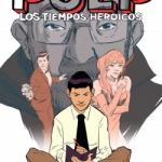La Biblioteca El Carmel – Juan Marsé recomana: Pulp. Los tiempos heroicos, de Jordi Pastor