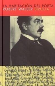 Wasler, Robert. La Habitación del poeta