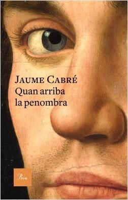 portada_quan-arriba-la-penombra_jaume-cabre_201612121811