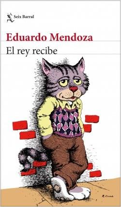 portada_el-rey-recibe_eduardo-mendoza_201809031029
